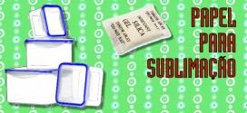 DICA #018 – Papel para Sublimação | Como Usar